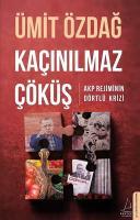 Kaçınılmaz Çöküş-AKP Rejiminin Dörtlü Krizi