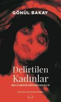 Delirtilen Kadınlar-İngiliz ve Amerikan Edebiyatında Kadın Deliliği