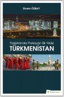 Türkmenistan-Türkistanda Parlayan Bir Yıldız