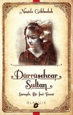 Dürrüşehvar Sultan-Sarayda Bir İnci Tanesi Naşide Gökbudak