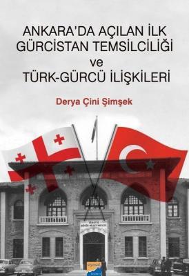 Ankara'da Açılan ilk Gürcistan Temsilciliği ve Türk-Gürcü İlişkileri