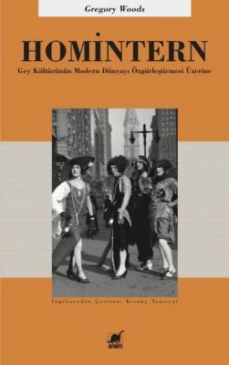 Homintern-Gey Kültürünün Modern Dünyayı Özgürleştirmesi Üzerine