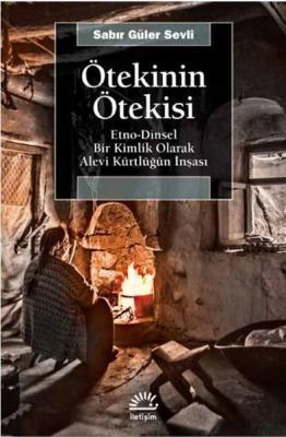 Ötekinin Ötekisi: Etno-Dinsel Bir Kimlik Olarak Alevi Kürtlüğün İnşası