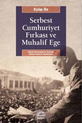 Serbest Cumhuriyet Fırkası ve Muhalif Ege %25 indirimli Eyüp Öz