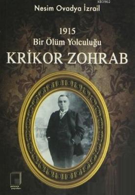 1915 Bir Ölüm Yolculuğu Krikor Zohrab Nesim Ovadya İzrail