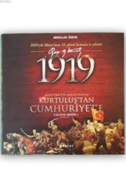 1919 Atatürk'ün Anlatımıyla Kurtuluş'tan Cumhuriyet'e Abdullah Özkan (