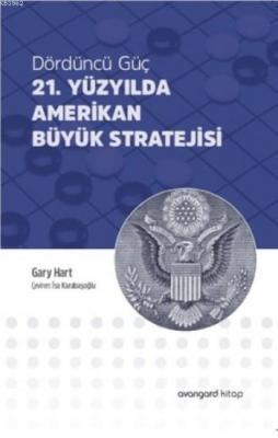 21. Yüzyılda Amerikan Büyük Stratejisi Gary Hart