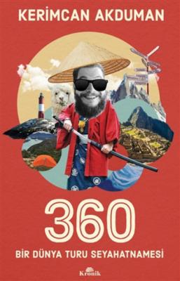 360 Bir Dünya Turu Seyahatnamesi Kerimcan Akduman