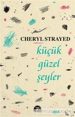 Küçük Güzel Şeyler Cheryl Strayed