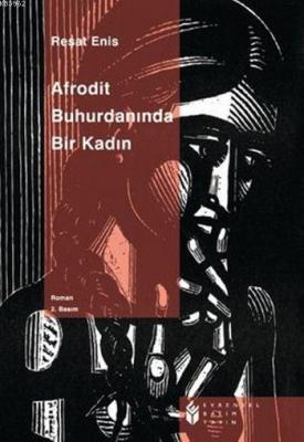 Afrodit Buhurdanında Bir Kadın Reşat Enis