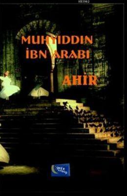 Ahir Muhyiddin İbn Arabi