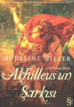 Akhilleus'un Şarkısı Madeline Miller