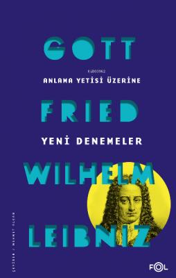 Anlama Yetisi Üzerine Yeni Denemeler Gottfried Wilhelm Leibniz
