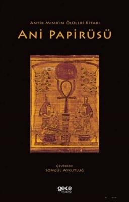 Antik Mısır'ın Ölüleri Kitabı Ani Papirüsü Kolektif