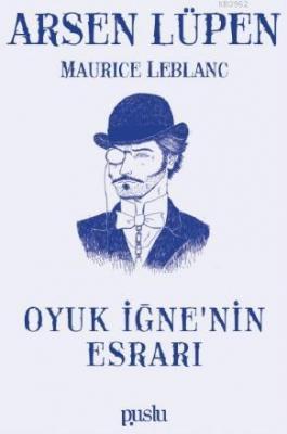 Arsen Lüpen-Oyuk İğne'nin Esrarı Maurice Leblanc