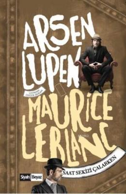 Arsen Lüpen - Saat Sekizi Çalarken Maurice Leblanc