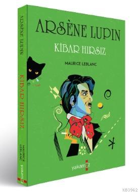 Arsene Lupin - Kibar Hırsız Maurice Leblanc
