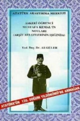 Askeri Öğrenci Mustafa Kemal'in Notları Ali Güler
