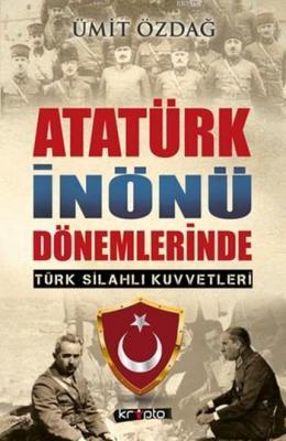 Atatürk İnönü Dönemlerinde Ümit Özdağ