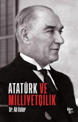 Atatürk ve Milliyetçilik Ali Güler