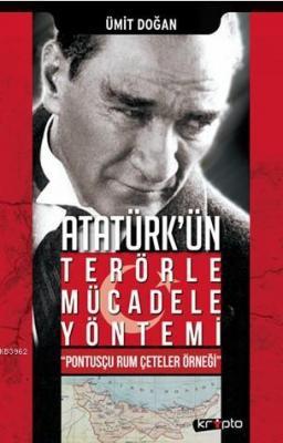 Atatürk'ün Terörle Mücadele Yöntemi Ümit Doğan