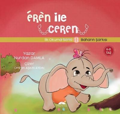 Baharın Şarkısı - Eren İle Ceren İlk Okuma Serisi 11 Nurdan Damla