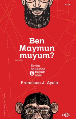 Ben Maymun muyum? Francisco J. Ayala