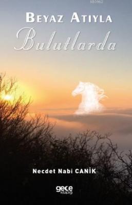 Beyaz Atıyla Bulutlarda Necdet Nabi Canik