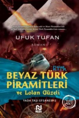 Beyaz Türk Piramitleri ve Lolan Güzeli Ufuk Tufan