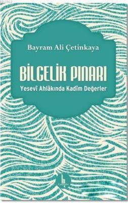 Bilgelik Pınarı Bayram Ali Çetinkaya