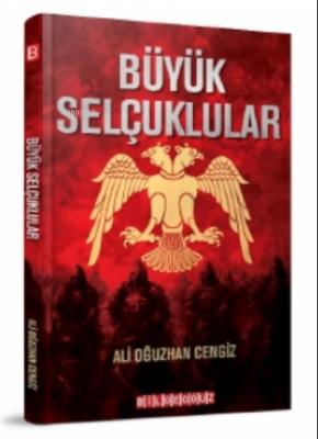 Büyük Selçuklular Ali Oğuzhan Cengiz