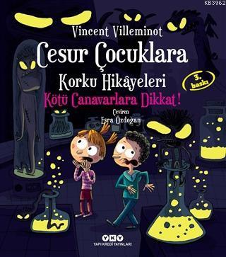 Cesur Çocuklara Korku Hikayeleri - Kötü Canavarlara Dikkat! Vincent Vi