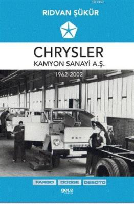 Chrysler Kamyon Sanayi A.Ş. 1962-2002 Rıdvan Şükür