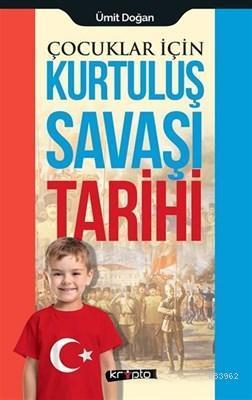 Çocuklar İçin - Kurtuluş Savaşı Tarihi Ümit Doğan