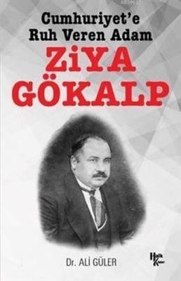 Cumhuriyet'e Ruh Veren Adam Ziya Gökalp Ali Güler