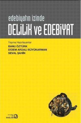 Delilik ve Edebiyat Banu Öztürk