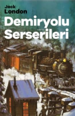 Demiryolu Serserileri Jack London