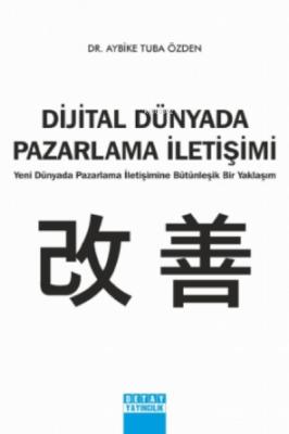 Dijital Dünyada Pazarlama Iletişimi Aybike Tuba Özden