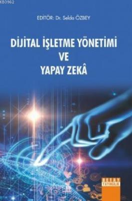 Dijital İşletme Yönetimi ve Yapay Zeka Selda Özbey