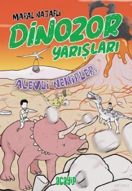 Dinozor Yarışları - Alevli Nehirler Maral Najafli