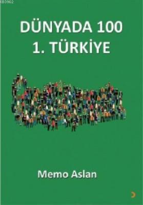 Dünyada 100 1. Türkiye Memo Aslan