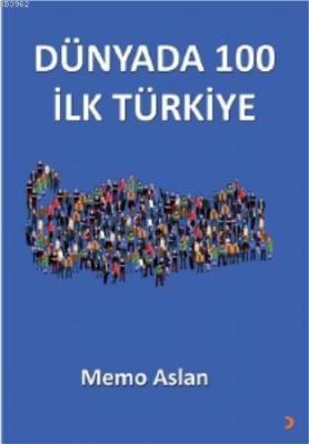 Dünyada 100 İlk Türkiye Memo Aslan