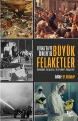 Dünya'da ve Türkiye'de Büyük Felaketler Ali Güler