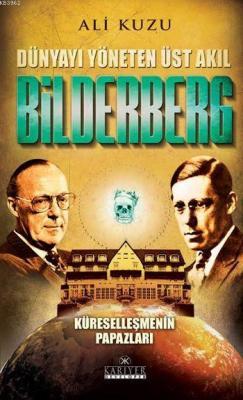Dünyayı Yöneten Üst Akıl Bilderberg Ali Kuzu
