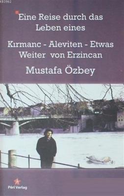 Eine Reise Durch Das Leben Eines Kırmanc - Aleviten - Etwas - Weiter v