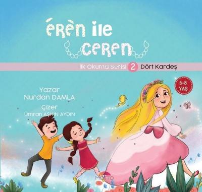 Eren ile Ceren İlk Okuma Serisi 2 - Dört Kardeş Nurdan Damla