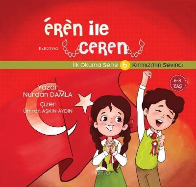 Eren ile Ceren İlk Okuma Serisi 6 - Kırmızı'nın Sevinci Nurdan Damla