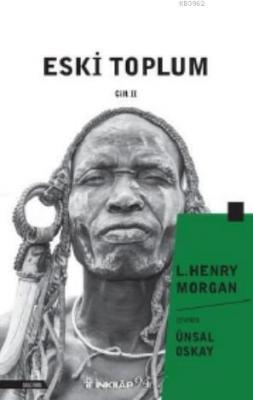 Eski Toplum Cilt 2 L. Henry Morgan