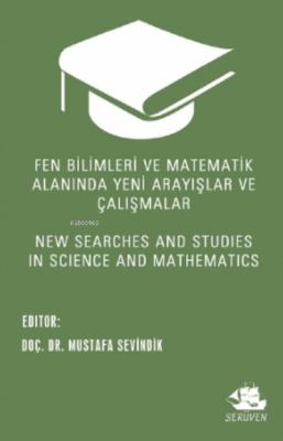Fen Bilimleri ve Matematik Alanında Yeni Arayışlar ve Çalışmalar Musta
