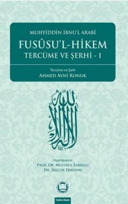 Fusûsu'l-Hikem Tercüme ve Şerhi 1 Muhyiddin İbn Arabi